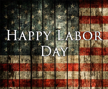 Happy Labor Day to our Customers